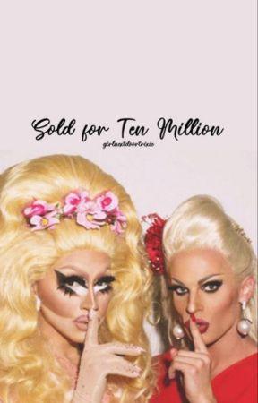 Sold for Ten Million Dollars (Trixya Lesbian) by girlnextdoortrixie