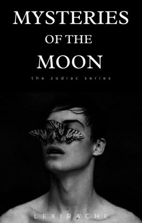 Mysteries of the Moon │The Zodiac Series by lexirachel