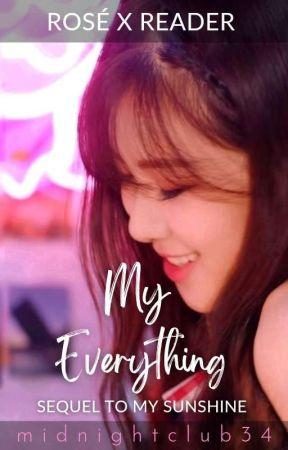 My Everything (Rosé x Reader) by midnightclub34