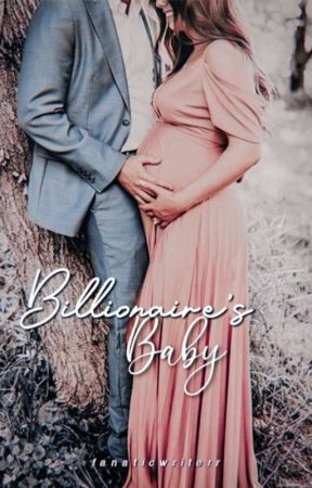 Billionaire's Baby ✓  by fanaticwriterr