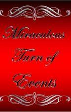 Miraculous Turn of Events by KORI74KAEN