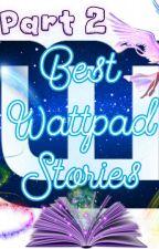 Best Wattpad Stories (Part 2) by Pauline_Jyll