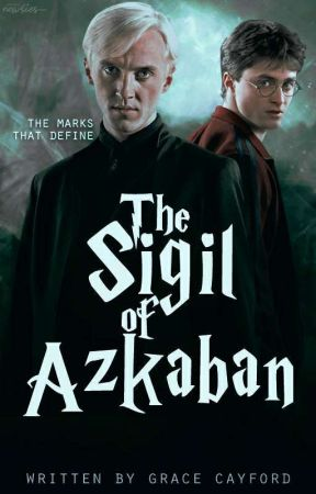 The Sigil Of Azkaban (Drarry) by GraceCayford