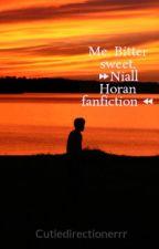 Me. Bitter sweet. ⏩Niall Horan fanfiction ⏪ by smh-diza