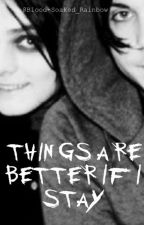 Things Are Better If I Stay (Frerard) by Blood-Soaked_Rainbow