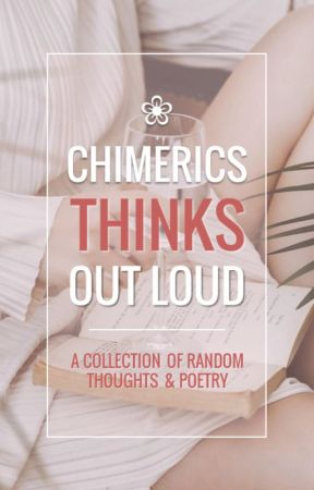 Chimerics Thinks Out Loud by Chimerics