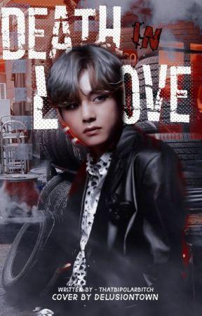 Death In Love ~ Kim Taehyung FF by -ThatBipolarBitch