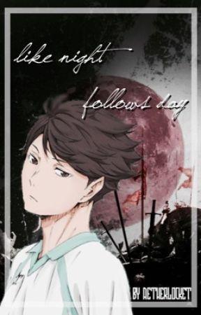 Like Night Follows Day {Yandere Oikawa x Reader} by Aetherlocket
