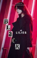 Black Lilies (hiatus)  by vanillamintcupcake
