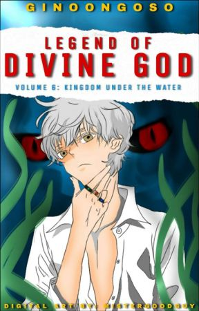 Legend of Divine God [Vol 6: Kingdom Under the Water] by GinoongOso