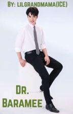 Dr. Baramee  by lilgrandmama