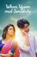 When Vyom Met Sonakshi by __Scar__-