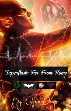 Superflash: Far From Home by celestialdragon949