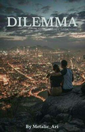DILEMMA by Metalic_Ari