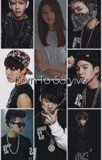 Born To Survive    BTS by bookworm_luv3