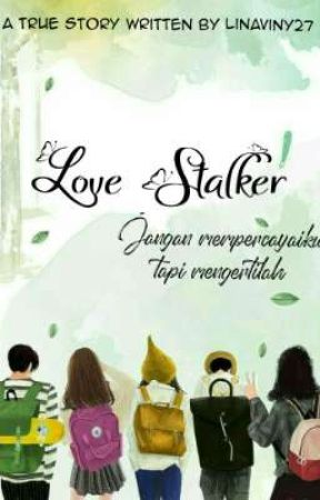 Love Stalker (True Story) by linaViny27
