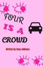 FOUR IS A CROWD (Slow Update) by hunter5053