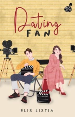 DATING FAN [PROSES PENERBITAN] by cindereliss