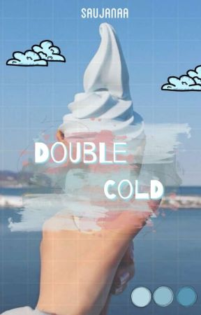 Double Cold by Saujanaa