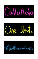 CallaHalo one-shots [Finished] by HaxisSucksAtTitles