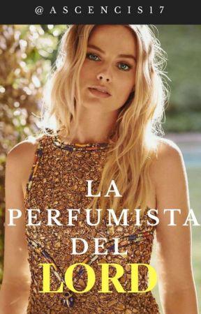 La Perfumista del Lord by AscenciS17