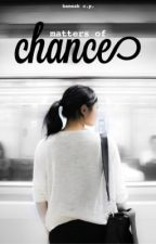 Matters of Chance by hannahcpop
