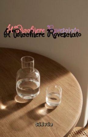 Il Bicchiere Rovesciato by sissy5399