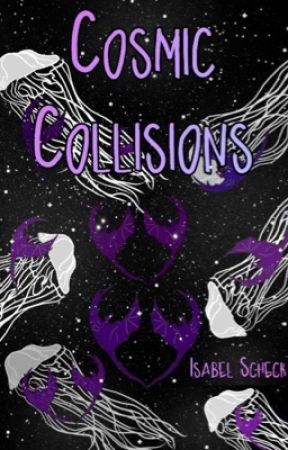 Cosmic Collisions (Novel)  by Stormwolfwriters