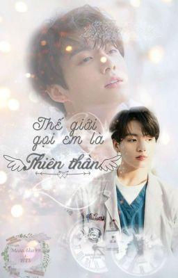 Đọc truyện [TaeKook] Thế giới gọi em là thiên thần
