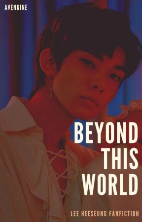 Beyond This World    Lee Heeseung by avengene