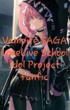 Love Live Fanfic- Vampire SAGA by Samidskiee