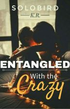 Entangled With The Crazy by _SoloBird_