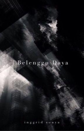 Belenggu Daya by inggridsonyaaa