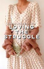 Loving the Struggle by imprincessstefh