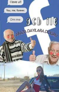 GCB İle Abaza Dayılara Doğru cover