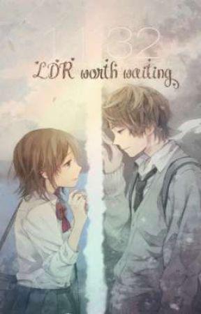 LDR worth waiting by thebookwormv02