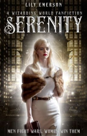 SERENITY (A Wizarding World FanFiction) by lilyemerson