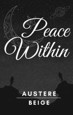 Peace Within (Villa Priscilla Series #1) (Wattys 2020 Winner!) by AustereBeige