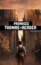 Promises (Thomas x reader) by potato_girI