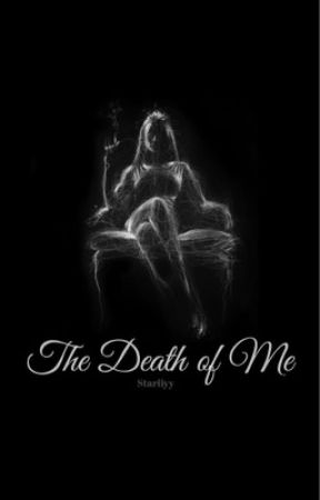 The Death of Me  by stariiyy