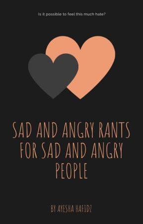 Rants (Angst and sad) by Sanforth