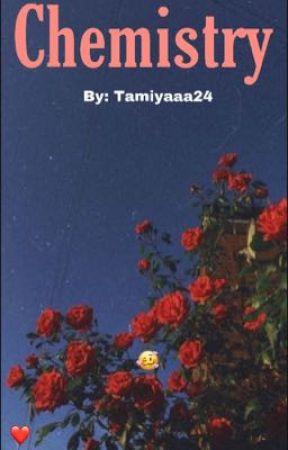 Chemistry  by Tamiyaaa24