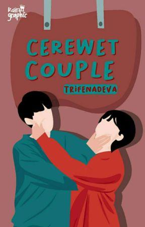 Cerewet Couple [E N D] by trifenadeva