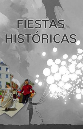 Fiestas Históricas by WattpadFiccionHistoricaES