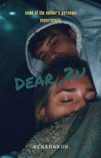 Dear, 2u by Nenanarun