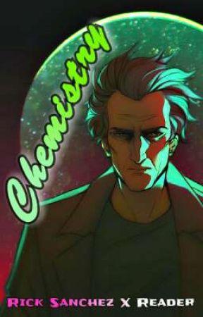Chemistry ■ Rick Sanchez X Reader  by Pandalion23