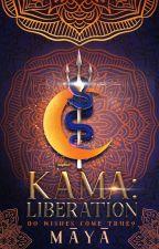 Kāma : Liberation ✔ by Shivran86
