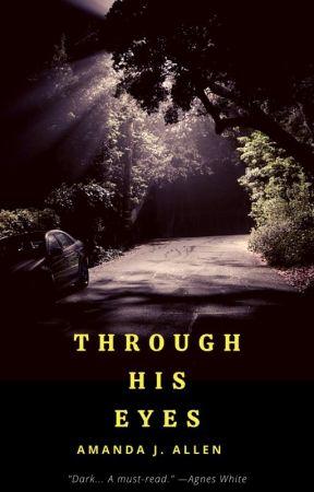 Through His Eyes by AmandaJAllen