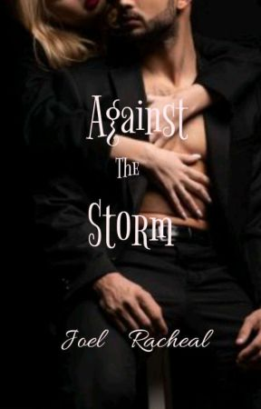 Against The Storm (Editing)  by Angelicprincess30
