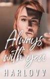 Always With You - A Best Friends To Lovers Novel cover